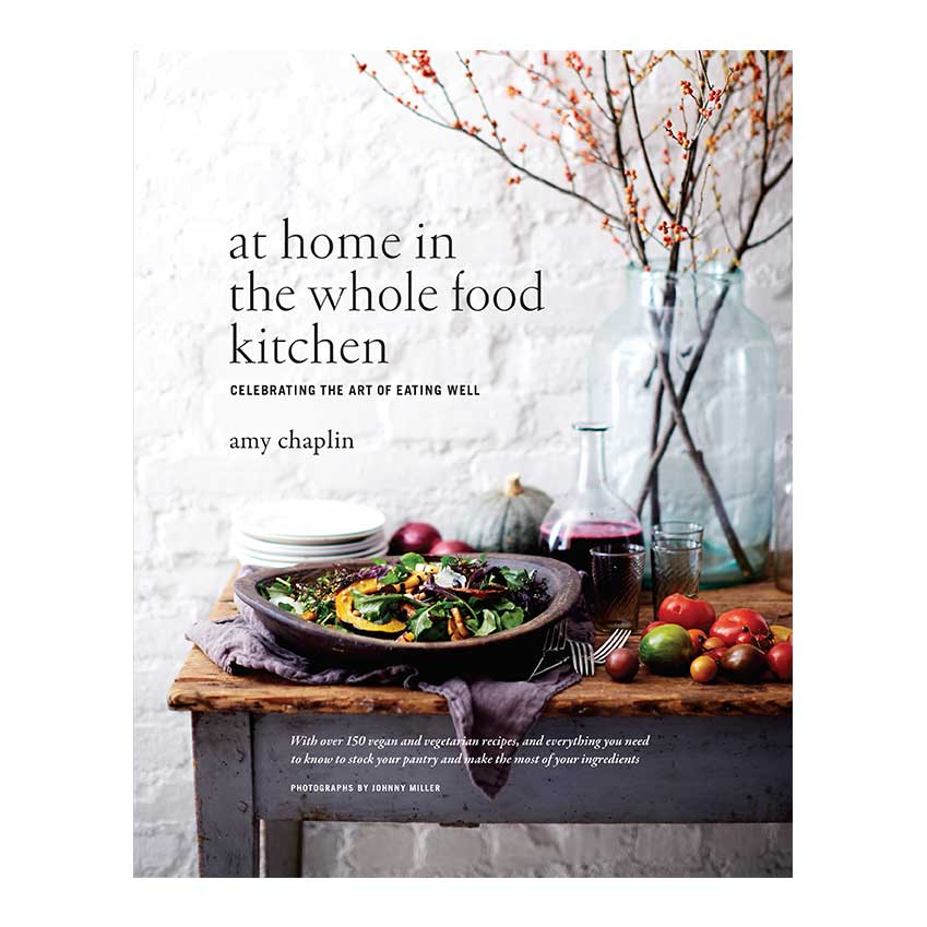At Home in the Whole Food Kitchen by Amy Chaplin Having worked as a vegetarian chef for some 20 years, Amy now shares her know-how in this sophisticated cookbook. Part One explains how and when to use certain ingredients; Part Two is her collection of exciting, healthy and flavoursome recipes.